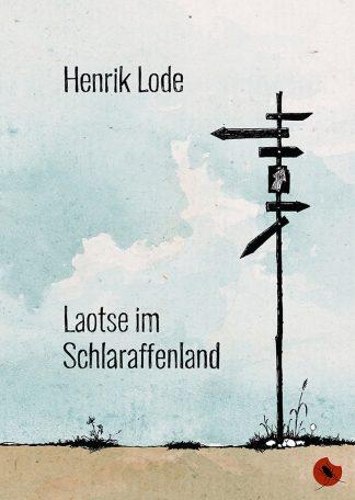 "HENRIK LODE: ""Laotse im Schlaraffenland"" - periplaneta"