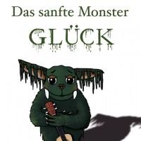 Das sanfte Monster Glück
