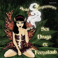 Sex, Drugs & Feenstaub