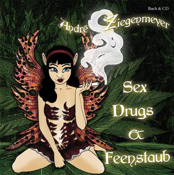 Sex, Drugs & Feenstaub