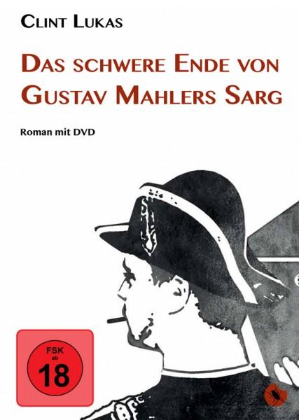 """Clint Lukas """"Das schwere Ende von Gustav Mahlers Sarg"""""""