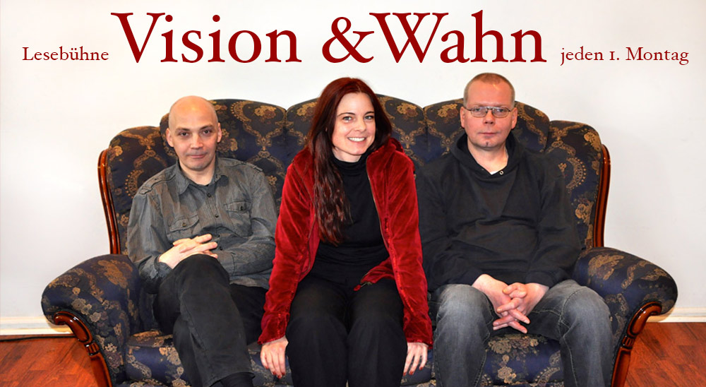 Lesebühne Vision & Wahn