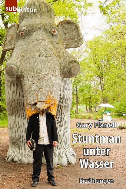 Gary Flanell: Stuntman unter Wasser. Edition Subkultur