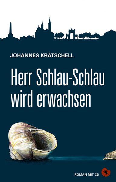 """Johannes Kätschell: """"Herr Schlau-Schlau wird erwachsen"""" (Hardcover mit CD)"""