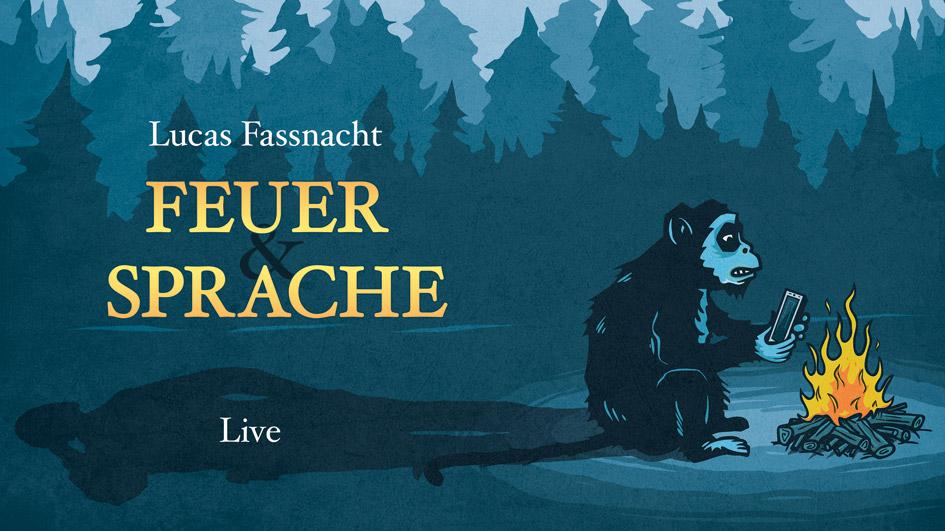 "FR. 27.10.2017 ab 20 h @ Periplaneta Literaturcafé Berlin: LUCAS FASSNACHT: ""FEUER & SPRACHE"" LIVE"