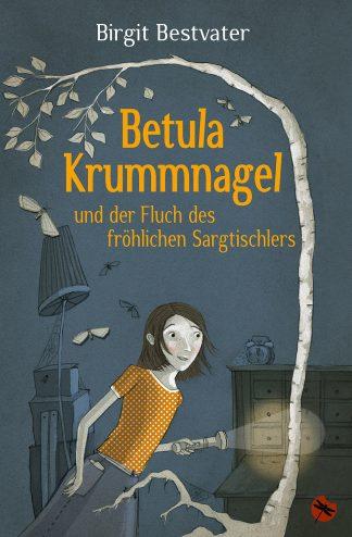 """Birgit Bestvater: """"Betula Krummnagel und der Fluch des fröhlichen Sargtischlers"""" - periplaneta"""