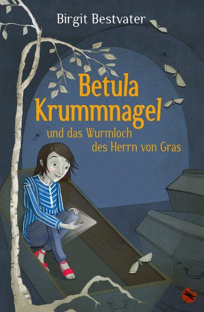 """Birgit Bestvater: """"Betula Krummnagel und das Wurmloch des Herrn von Gras"""" - periplaneta"""