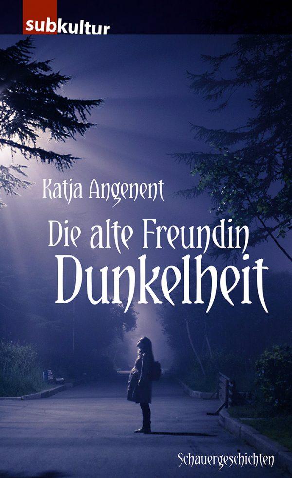 "Katja Angenent - ""Die alte Freundlin Dunkelheit"" - periplaneta"