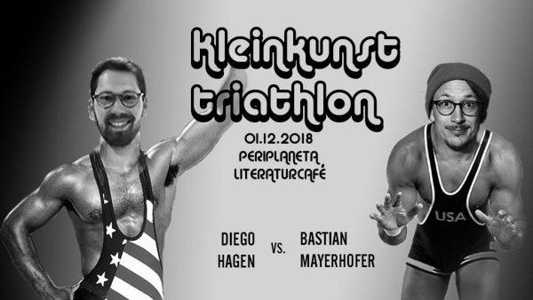 1.12.18: Kleinkunst Triathlon: Diego Hagen vs. Bastian Mayerhofer