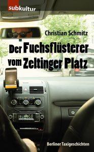 """CHRISTIAN SCHMITZ: """"Der Fuchsflüsterer vom Zeltinger Platz"""" - periplaneta"""