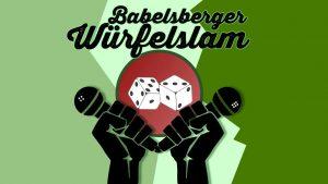 Poetry Slam: Babelsberger Würfelslam @ Kellermann Potsdam