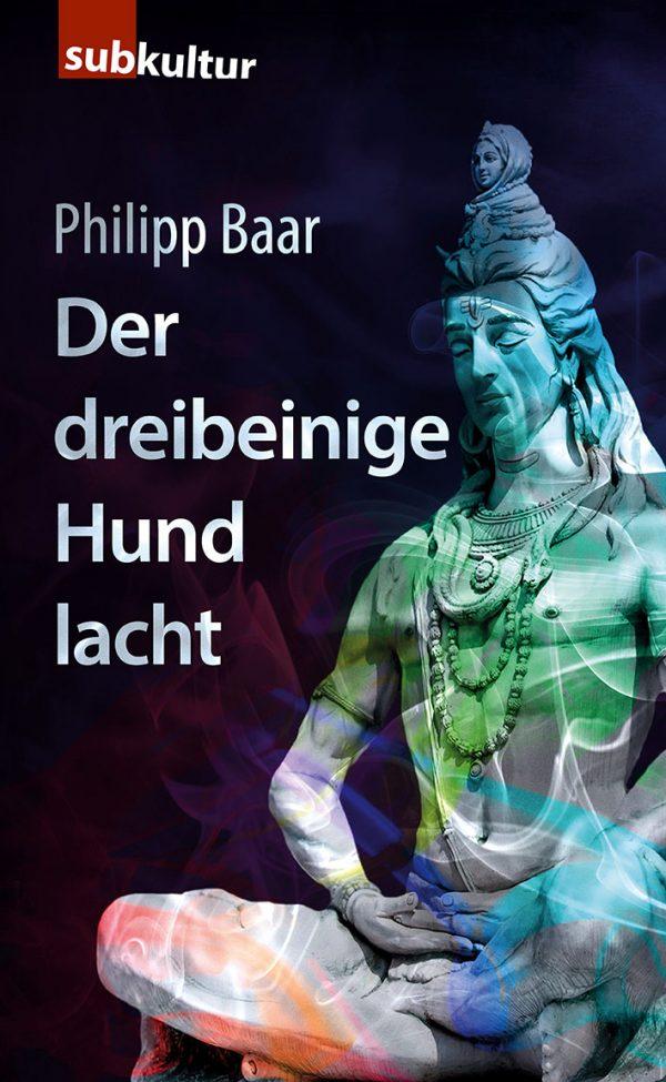 """Philipp Baar: """"Der dreibeinige Hund lacht"""" - periplaneta"""