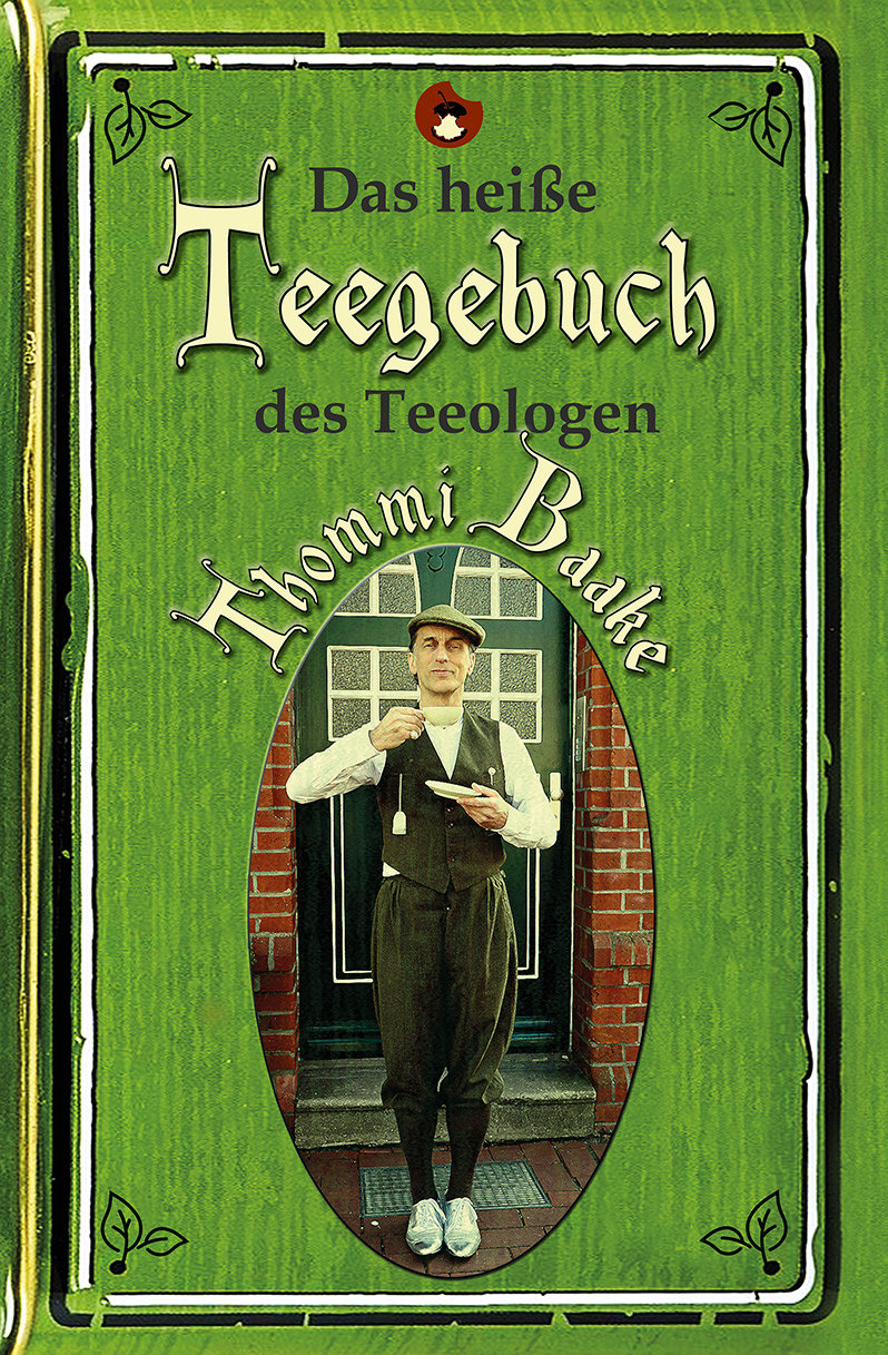 Das heiße Teegebuch des Teeologen Thommi Baake - periplaneta