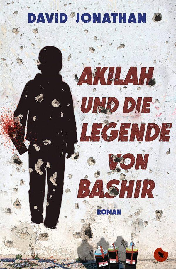 "DAVID JONATHAN: ""Akilah und die Legende von Bashir"" - periplaneta"