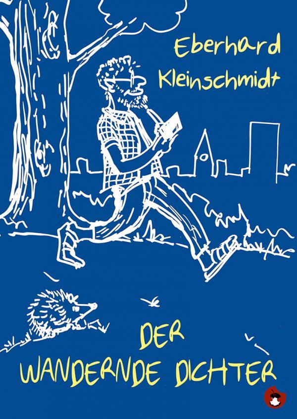"EBERHARD KLEINSCHMIDT: ""Der wandernde Dichter"" - periplaneta"
