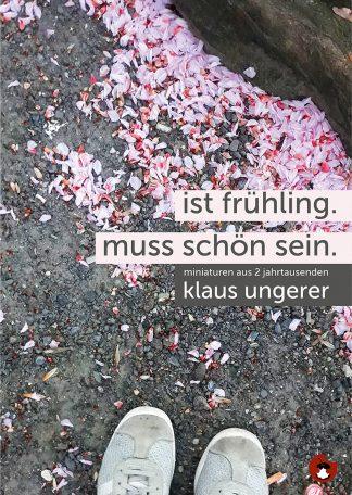 """KLAUS UNGERER: """"Ist Frühling. Muss schön sein. – Miniaturen aus zwei Jahrtausenden"""""""