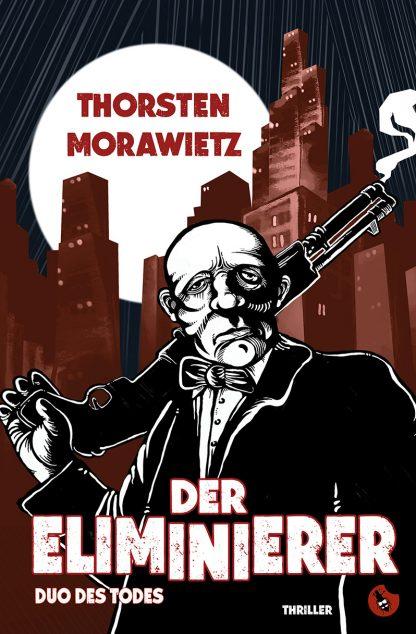 """THORSTEN MORAWIETZ: """"Der Eliminierer - Duo des Todes"""" - periplaneta"""