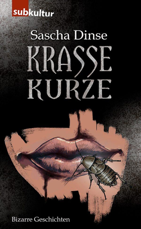 Sascha Dinse: Krasse Kurze - edition subkultur