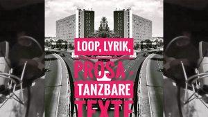 Loop-Lyrik-Prosa: Tanzbare Texte @ Gelegenheiten