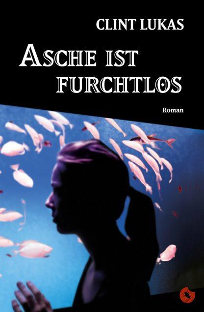 "CLINT LUKAS: ""Asche ist furchtlos"" - periplaneta"