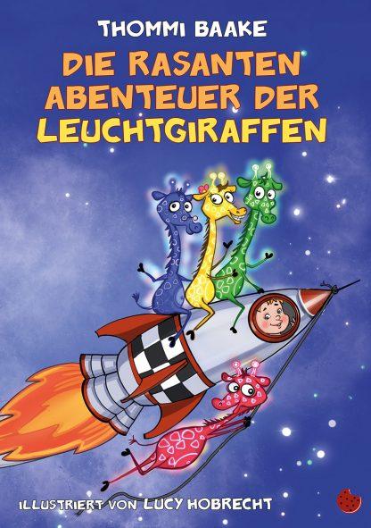 """THOMMI BAAKE: """"Die rasanten Abenteuer der Leuchtgiraffen"""""""