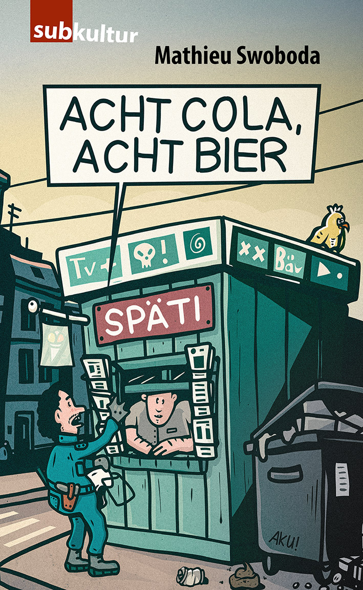 "MATHIEU SWOBODA: ""Acht Cola, acht Bier"" - periplaneta"
