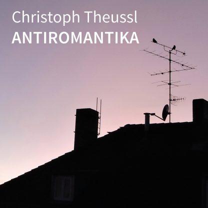 """Christoph Theussl """"Antiromantika"""" - periplaneta"""